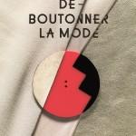 """Une visite à l'expo """"Déboutonner la mode"""" à Paris"""